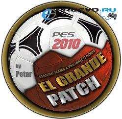 PES 2010 El Grande Patch 2010, Patch / Патчи, Русификаторы, Моды.